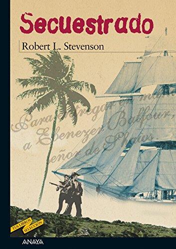 Secuestrado (Clásicos - Tus Libros-Selección) por Robert Louis Stevenson