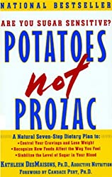 Potatoes Not Prozac: A Natural Seven-Step Plan to: Control Your Craving (English Edition)