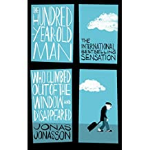 The Hundred-Year-Old Man Who Climbed Out of the Window and Disappeared (English Edition)