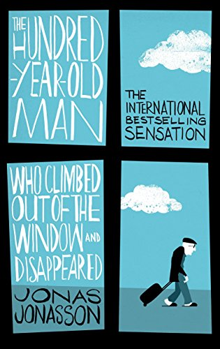 The Hundred-Year-Old Man Who Climbed Out of the Window and Disappeared (English Edition) por Jonas Jonasson