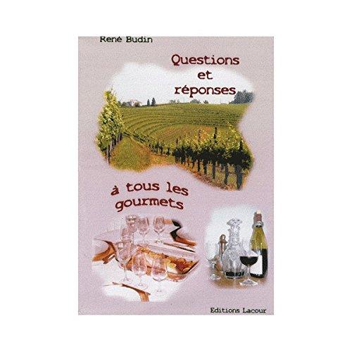 Questions et réponses à tous les gourmets