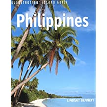 Philippines (Globetrotter Island Guide): Written by Lindsay Bennett, 2008 Edition, (1st Edition) Publisher: New Holland Publishers Ltd [Paperback]