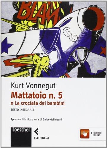 Mattatoio n. 5 o la crociata dei bambini. Con espansione online