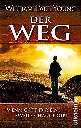 Der Weg: Wenn Gott Dir eine zweite Chance gibt by William Paul Young (2015-02-06)