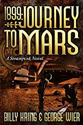 1899: Journey to Mars: A Steampunk Novel (The Far Journey Chronicles Book 2) (English Edition)
