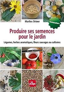 """Afficher """"Produire ses semences pour le jardin"""""""