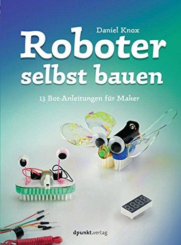 Roboter selbst bauen: 13 Bot-Anleitungen für Maker