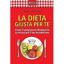La dieta giusta per te: Scopri il programma dimagrante su misura per il tuo metabolismo