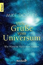 Viele Grüße vom Universum: Wie Wünsche Wirklichkeit werden