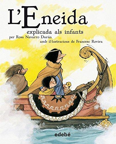 L'Eneida Explicada Als Infants (CLÀSSICS EXPLICATS ALS INFANTS)
