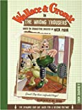 Wallace & Gromit in the Wrong Trousers: A Graphic Novel
