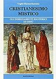 Scarica Libro Cristianesimo mistico Gli insegnamenti esoterici di Gesu (PDF,EPUB,MOBI) Online Italiano Gratis