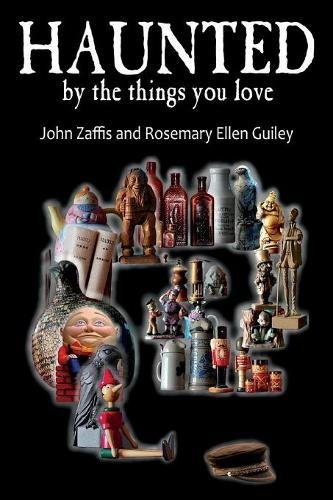 Haunted by the Things You Love por John Zaffis