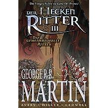 Der Heckenritter, Band 3 - Der geheimnisvolle Ritter (German Edition)