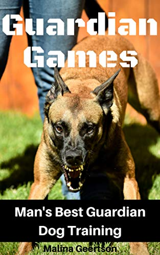 Guardian Games: Man's Best Guardian Dog Training (English Edition)