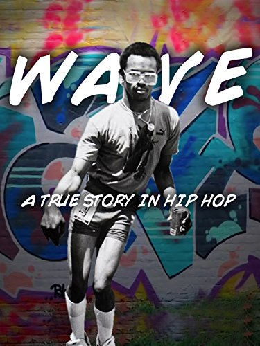wave-a-true-story-in-hip-hop