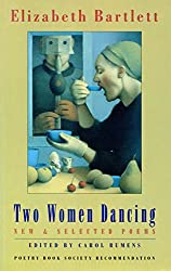 Two Women Dancing: New and Selected Poems