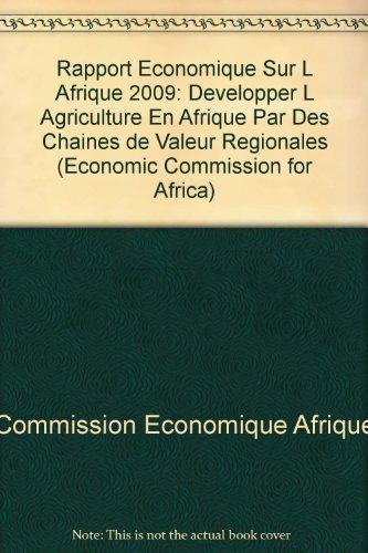 Rapport conomique sur l'Afrique 2009 : Dvelopper l'agriculture en Afrique par des chanes de valeur rgionales