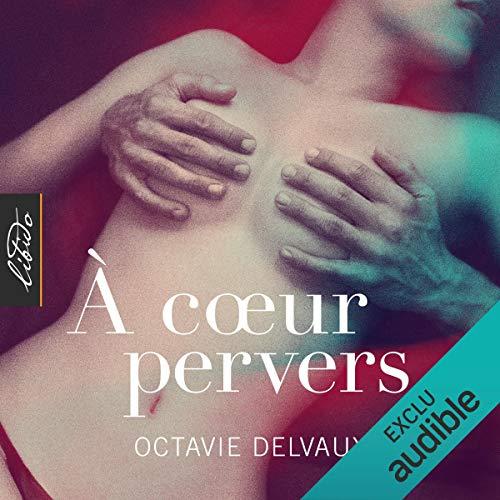 À cœur pervers par  Octavie Delvaux