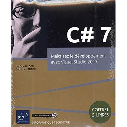 C# 7 : Coffret en 2 volumes : Maîtrisez le développement avec Visual Studio 2017