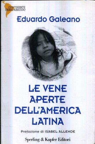 L- LE VENE APERTE DELL'AMERICA LATINA - GALEANO- SPERLING --- 1999 - B - ZCS265