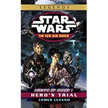 Hero's Trial: Star Wars Legends (The New Jedi Order: Agents of Chaos, Book I)