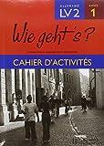 Wie Geht's?: Cahier D'activtes, Allemand Lv 2, Annee 1