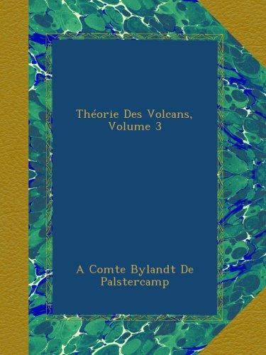 Théorie Des Volcans, Volume 3