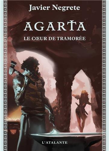 Agarta : Le Coeur de Tramorée - Chronique de Tramorée 4 tome 1 par Javier Negrete, Christophe Josse
