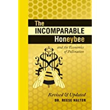The Incomparable Honeybee & the Economics of Pollination: Revised & Updated (An RMB Manifesto)