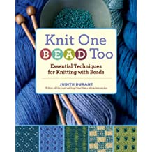 Knit One, Bead Too: Essential Techniques for Knitting with Beads (English Edition)