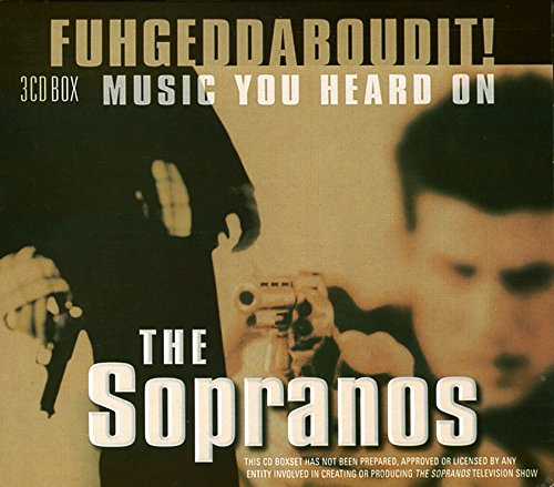 Click for larger image of Fuhgeddaboudit! Music You Heard On The Sopranos