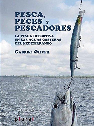 Pesca, peces y pescadores (Plural) por Gabriel Oliver Segura