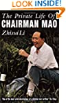 Private Life Of Chairman Mao: The Mem...