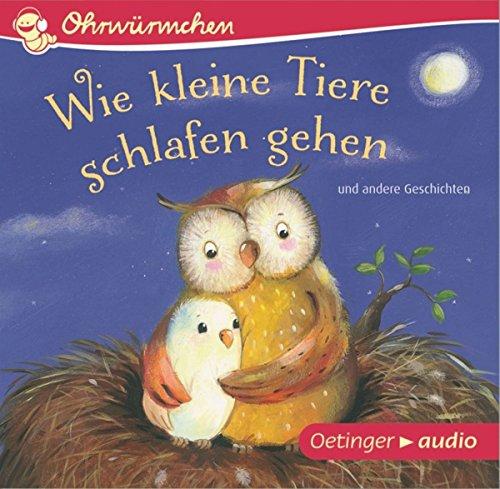 einschlaf cd Wie kleine Tiere schlafen gehen und andere Geschichten (CD): OHRWÜRMCHEN-Hörbuch