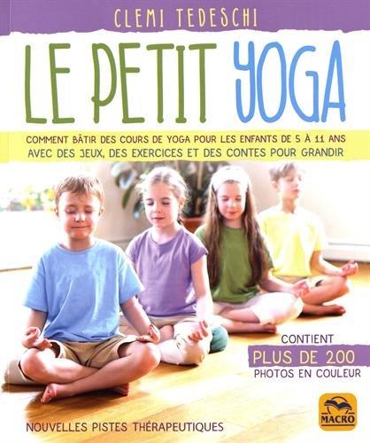 le-petit-yoga-comment-batir-des-cours-de-yoga-pour-les-enfants-de-5-a-11-ans