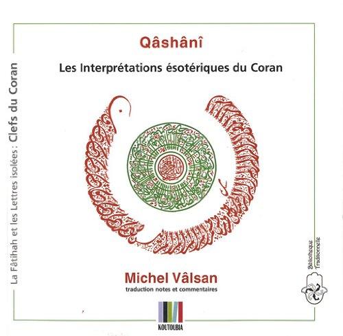 Descargar Libro 'Abd ar-Razzâq al-Qâshânî Les interprétations ésotériques du Coran : Les Clefs : La Fâtihah et les lettres isolées de Michel Valsan