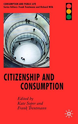 Citizenship and Consumption (Consumption and Public Life)