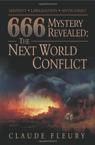 666 Mystery Revealed: The Next World Conflict by Claude Fleury (2008-12-14)