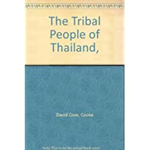 The Tribal People of Thailand,