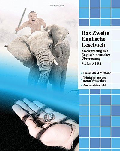 Das Zweite Englische Lesebuch: Zweisprachig mit Englisch-deutscher Übersetzung Stufen A2 B1 (Gestufte Englische Lesebücher, Band 4)