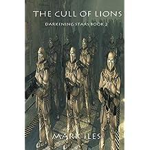 The Cull of Lions: Volume 2 (Darkening Stars)