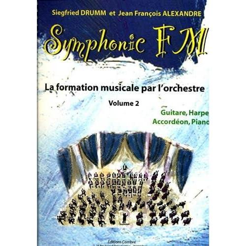 Symphonic FM - Vol. 2 : Elève : Guitare, Harpe, Acc. et Piano