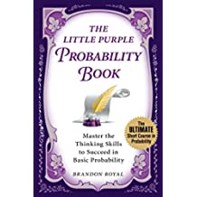 The Little Purple Probability Book: Master the Thinking Skills to Succeed in Basic Probability (English Edition)