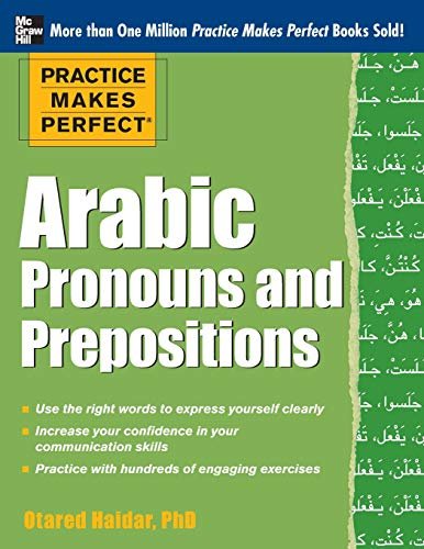 Practice Makes Perfect Arabic Pronouns and Prepositions (Practice Makes Perfect Series) por Otared Haidar