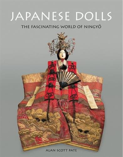 Japanese Dolls: The Fascinating World of Ningyo par Alan Scott Pate