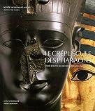 Le Crépuscule des Pharaons - Chefs-d'oeuvre des dernières dynasties égyptiennes