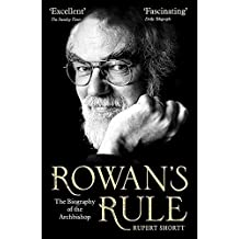 Rowan's Rule: The Biography of the Archbishop