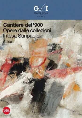 cantiere-del-900-opere-dalle-collezioni-intesa-sanpaolo-guida
