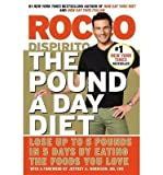 [(The Pound a Day Diet: Lose Up to 5 Pounds in 5 Days by Eating the Foods You Love)] [Author: Rocco DiSpirito] published on (March, 2015)
